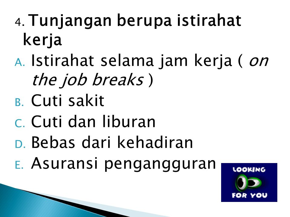Istirahat selama jam kerja ( on the job breaks ) Cuti sakit