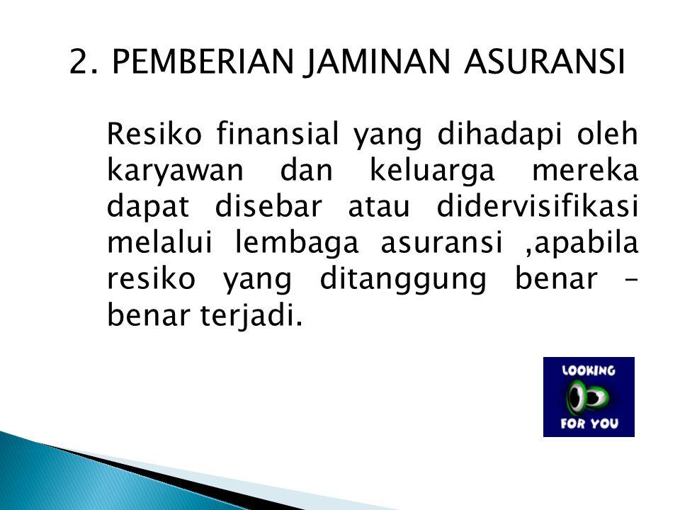 2. PEMBERIAN JAMINAN ASURANSI