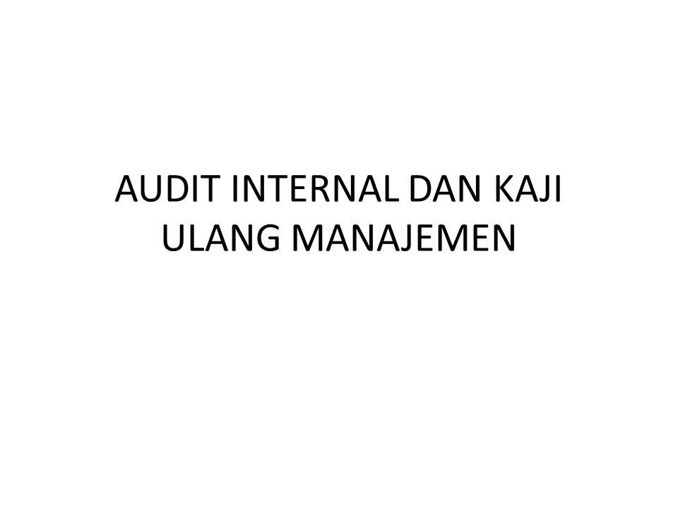 AUDIT INTERNAL DAN KAJI ULANG MANAJEMEN