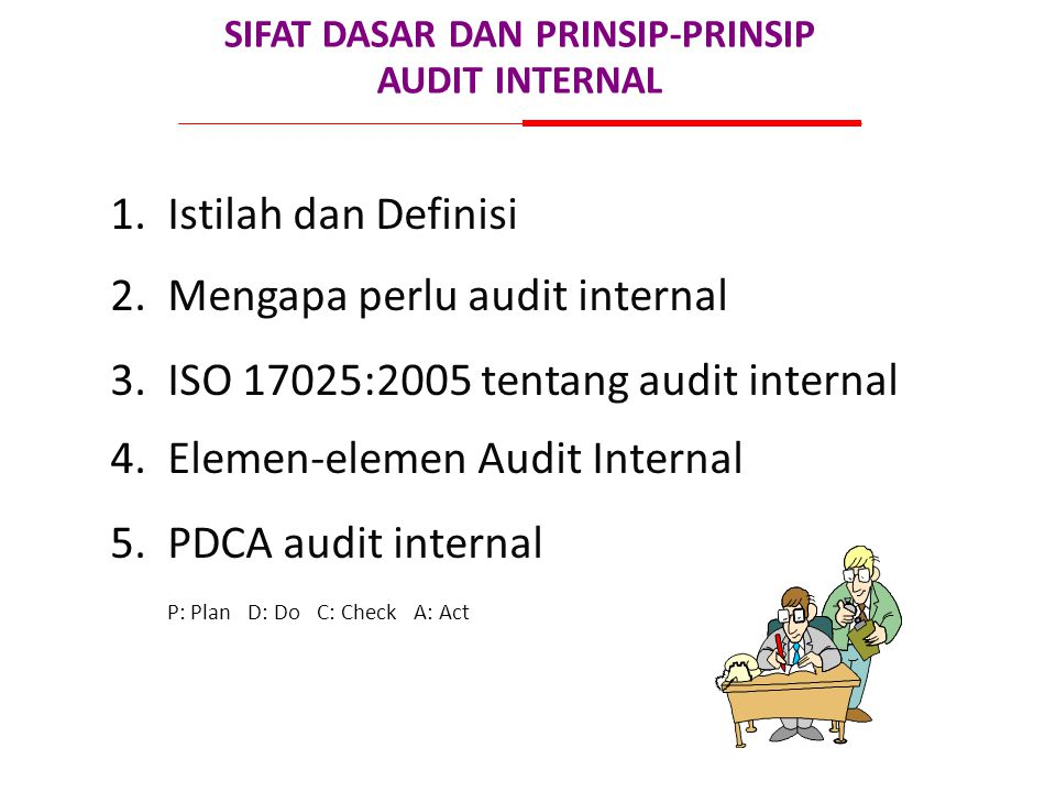SIFAT DASAR DAN PRINSIP-PRINSIP AUDIT INTERNAL