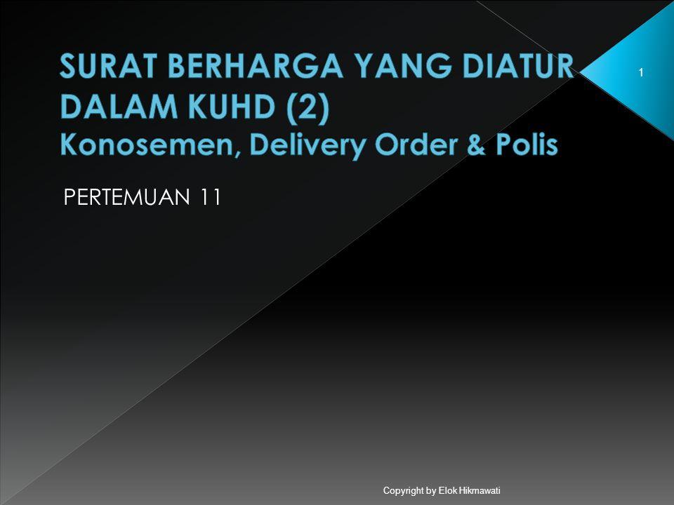 SURAT BERHARGA YANG DIATUR DALAM KUHD (2) Konosemen, Delivery Order & Polis