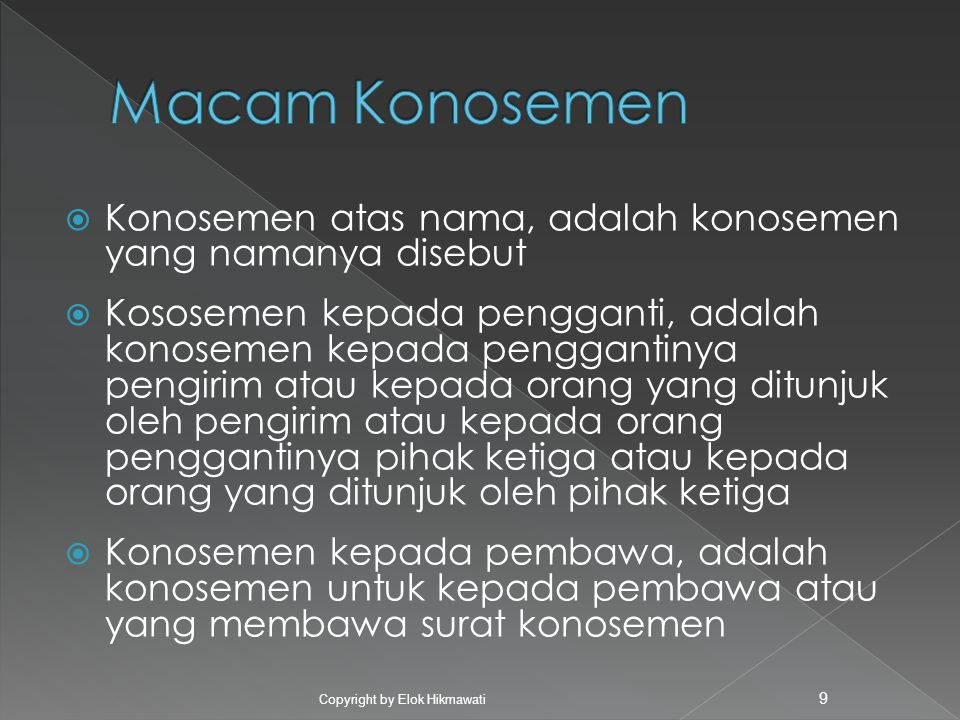 Macam Konosemen Konosemen atas nama, adalah konosemen yang namanya disebut.