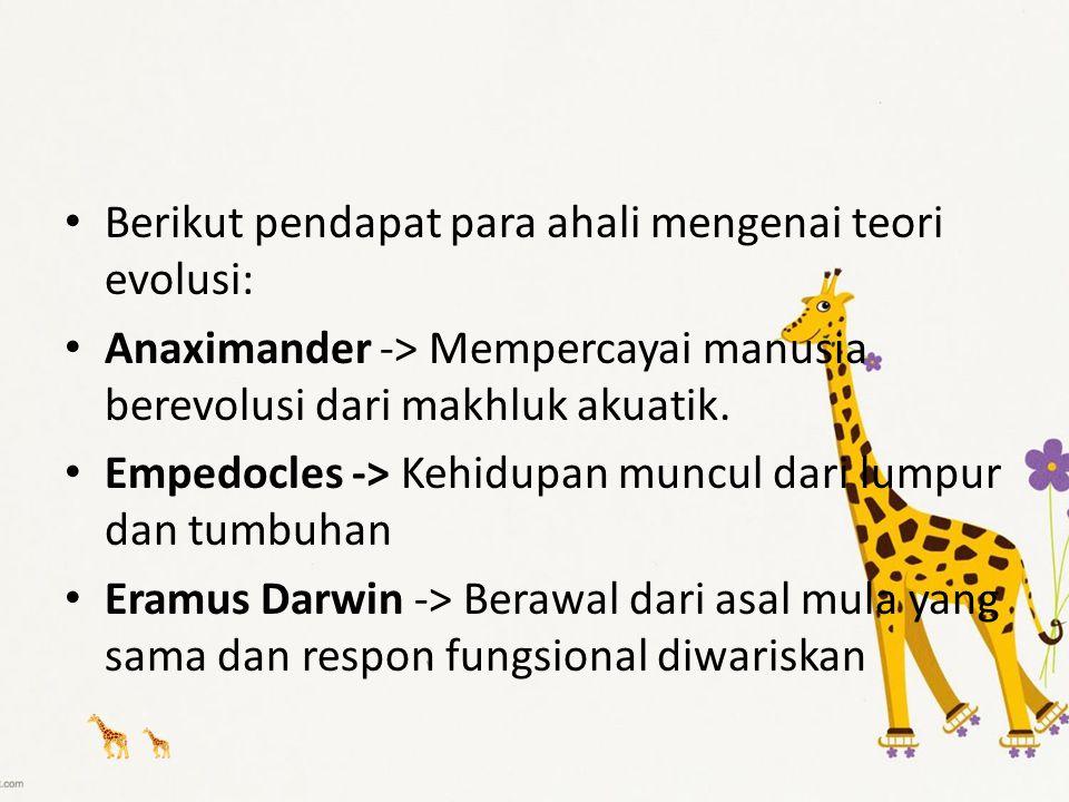 Berikut pendapat para ahali mengenai teori evolusi: