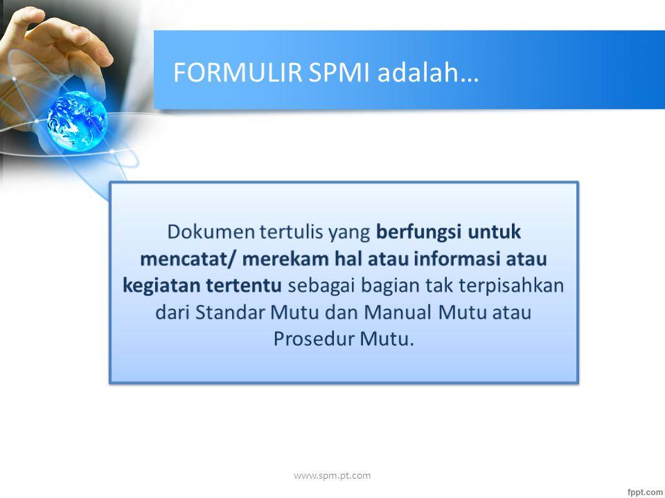 FORMULIR SPMI adalah…