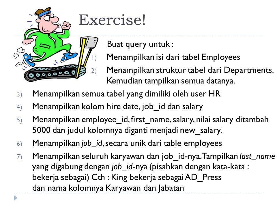Exercise! Buat query untuk : Menampilkan isi dari tabel Employees