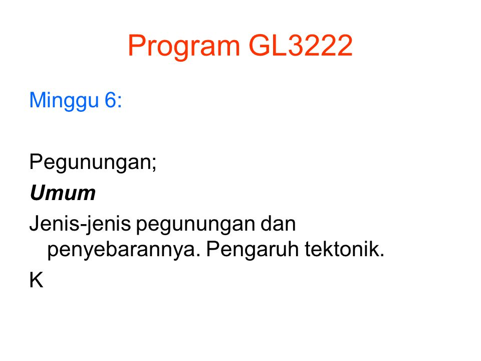 Program GL3222 Minggu 6: Pegunungan; Umum