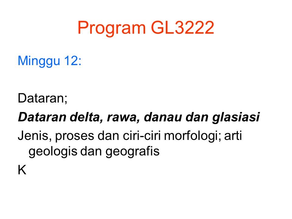 Program GL3222 Minggu 12: Dataran;