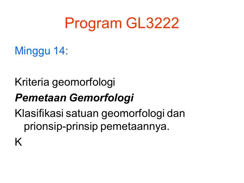 Program GL3222 Minggu 14: Kriteria geomorfologi Pemetaan Gemorfologi