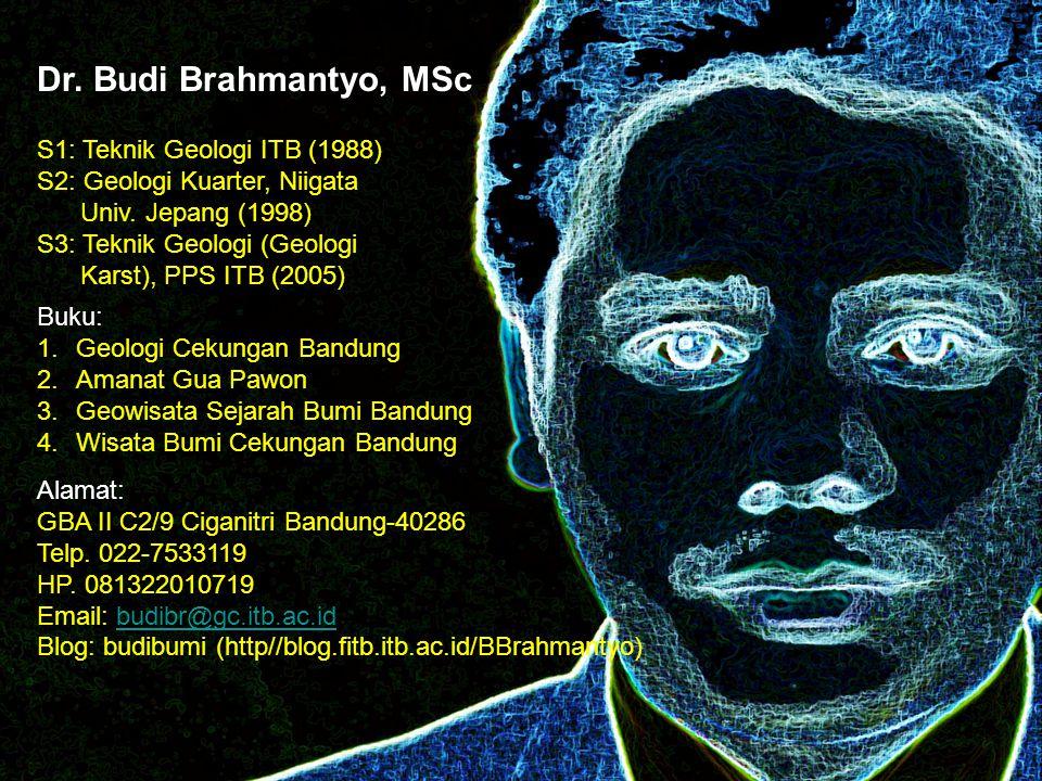 Dr. Budi Brahmantyo, MSc S1: Teknik Geologi ITB (1988)