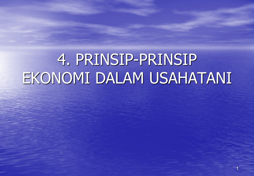 4. PRINSIP-PRINSIP EKONOMI DALAM USAHATANI