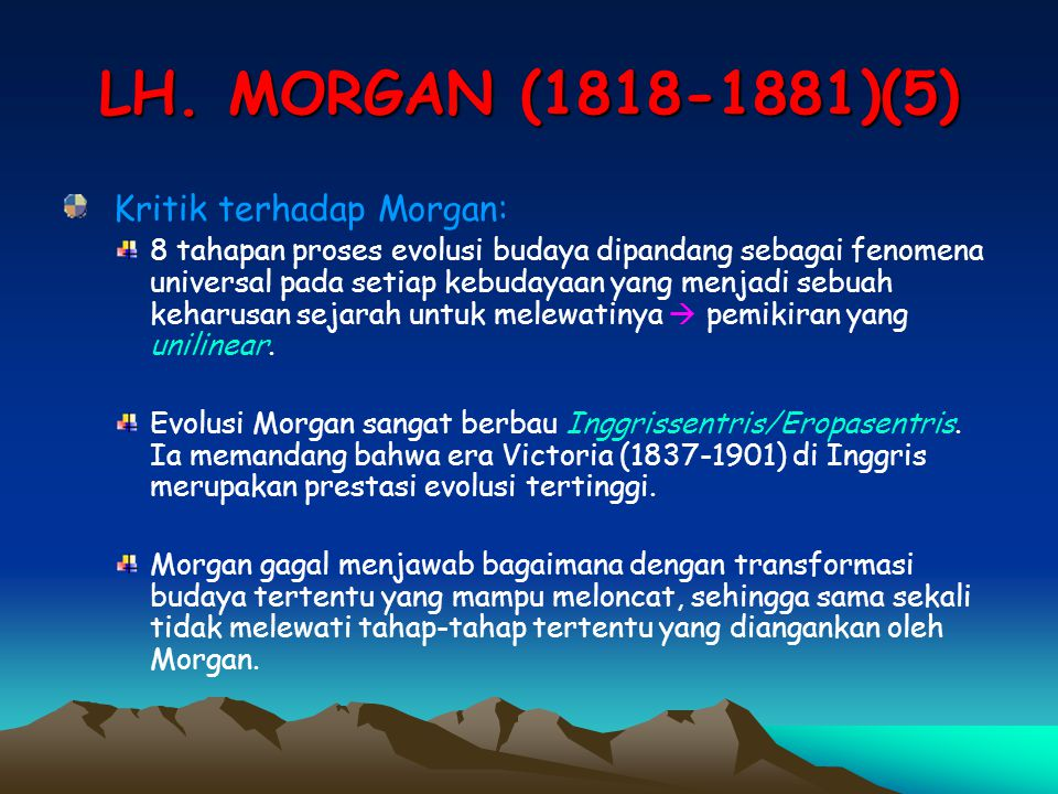 LH. MORGAN (1818-1881)(5) Kritik terhadap Morgan: