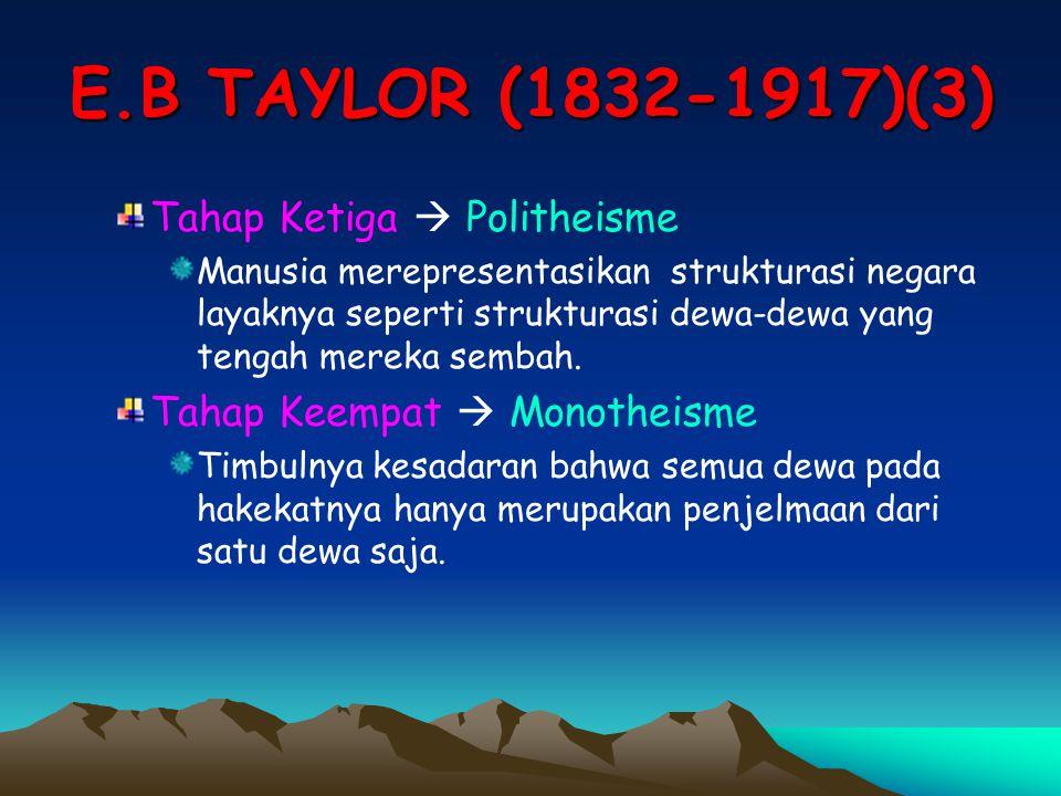 E.B TAYLOR (1832-1917)(3) Tahap Ketiga  Politheisme