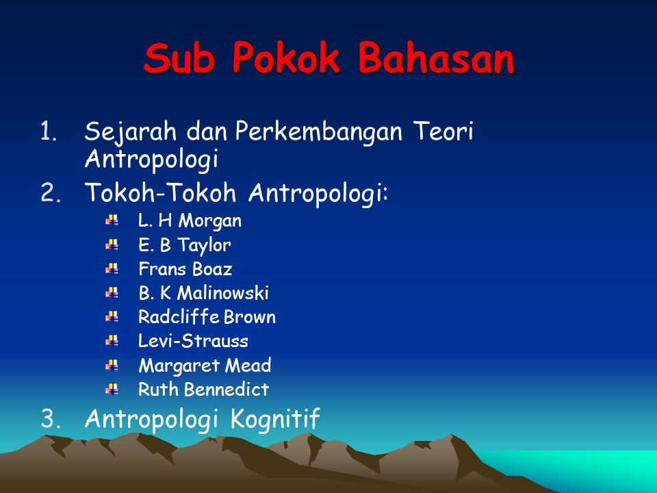 Sub Pokok Bahasan Sejarah dan Perkembangan Teori Antropologi