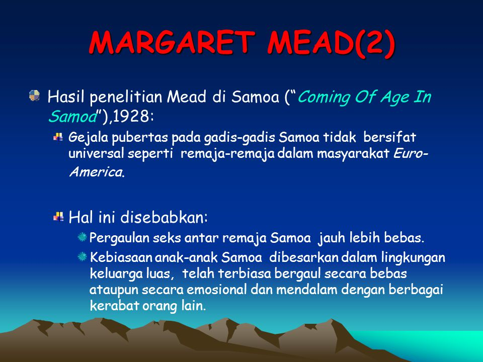 MARGARET MEAD(2) Hasil penelitian Mead di Samoa ( Coming Of Age In Samoa ),1928: