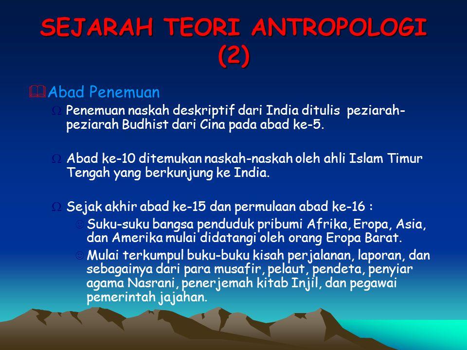 SEJARAH TEORI ANTROPOLOGI (2)