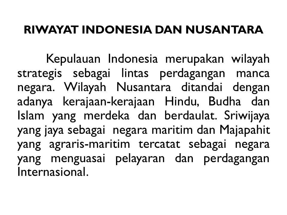 RIWAYAT INDONESIA DAN NUSANTARA