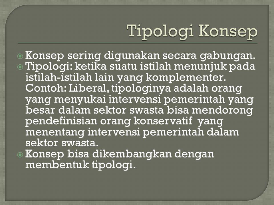 Tipologi Konsep Konsep sering digunakan secara gabungan.