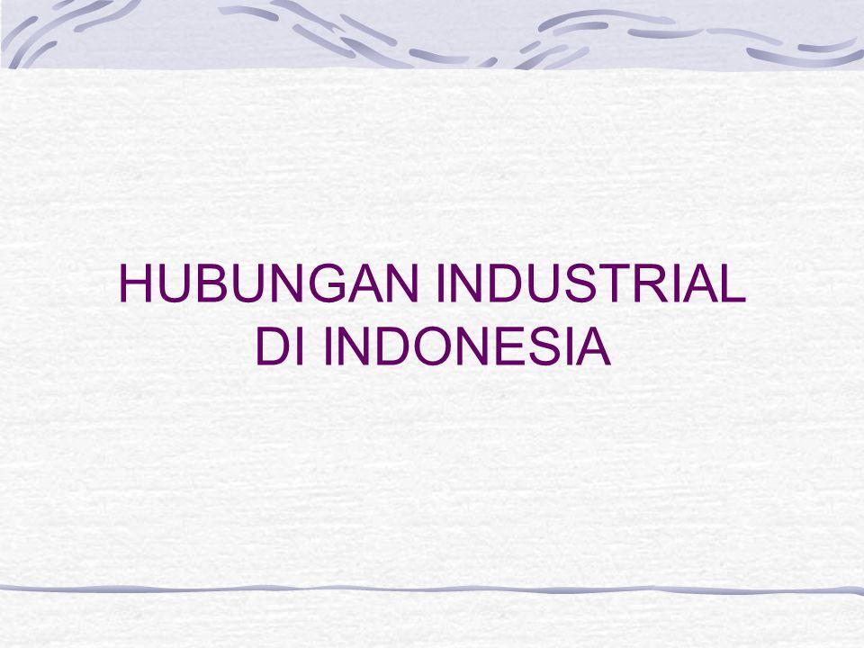 HUBUNGAN INDUSTRIAL DI INDONESIA