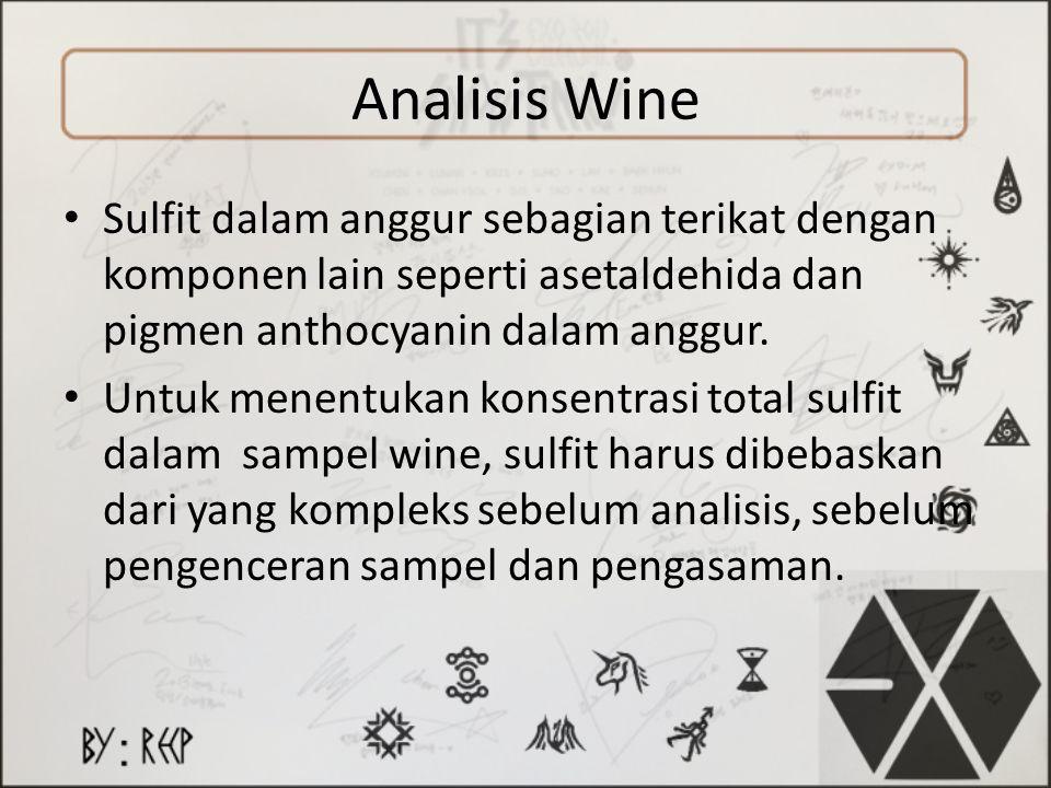 Analisis Wine Sulfit dalam anggur sebagian terikat dengan komponen lain seperti asetaldehida dan pigmen anthocyanin dalam anggur.