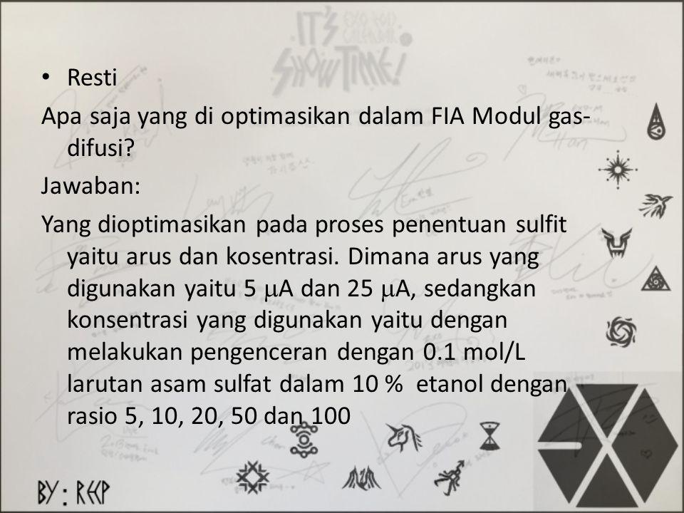 Resti Apa saja yang di optimasikan dalam FIA Modul gas-difusi Jawaban: