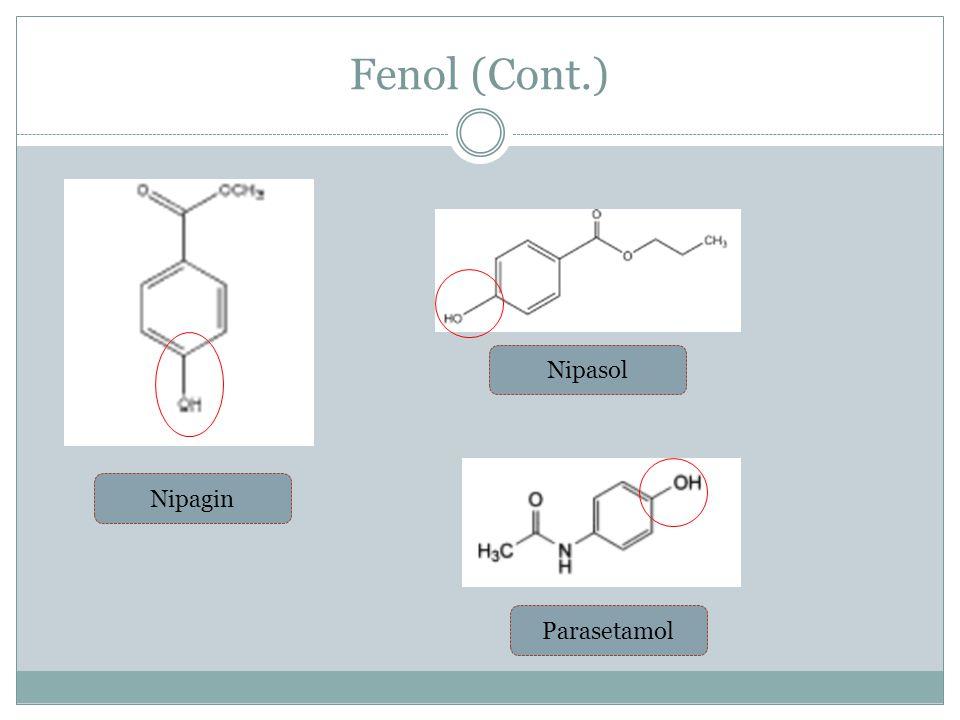 Fenol (Cont.) Nipasol Nipagin Parasetamol