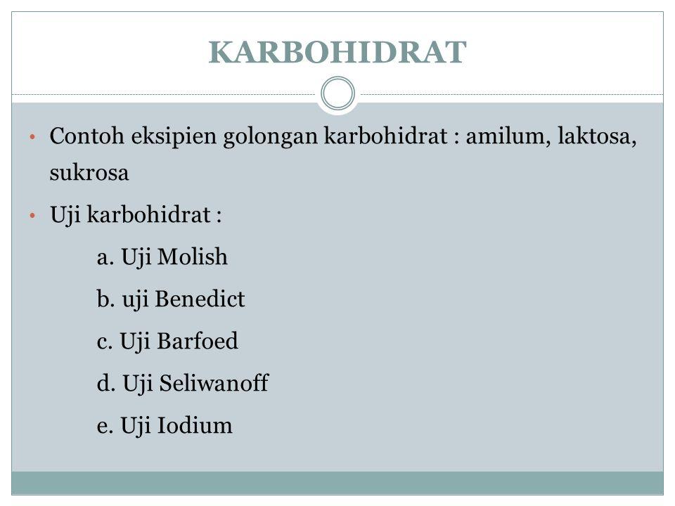 KARBOHIDRAT Contoh eksipien golongan karbohidrat : amilum, laktosa, sukrosa. Uji karbohidrat : a. Uji Molish.
