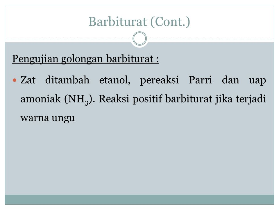 Barbiturat (Cont.) Pengujian golongan barbiturat :