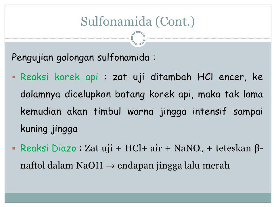 Sulfonamida (Cont.) Pengujian golongan sulfonamida :