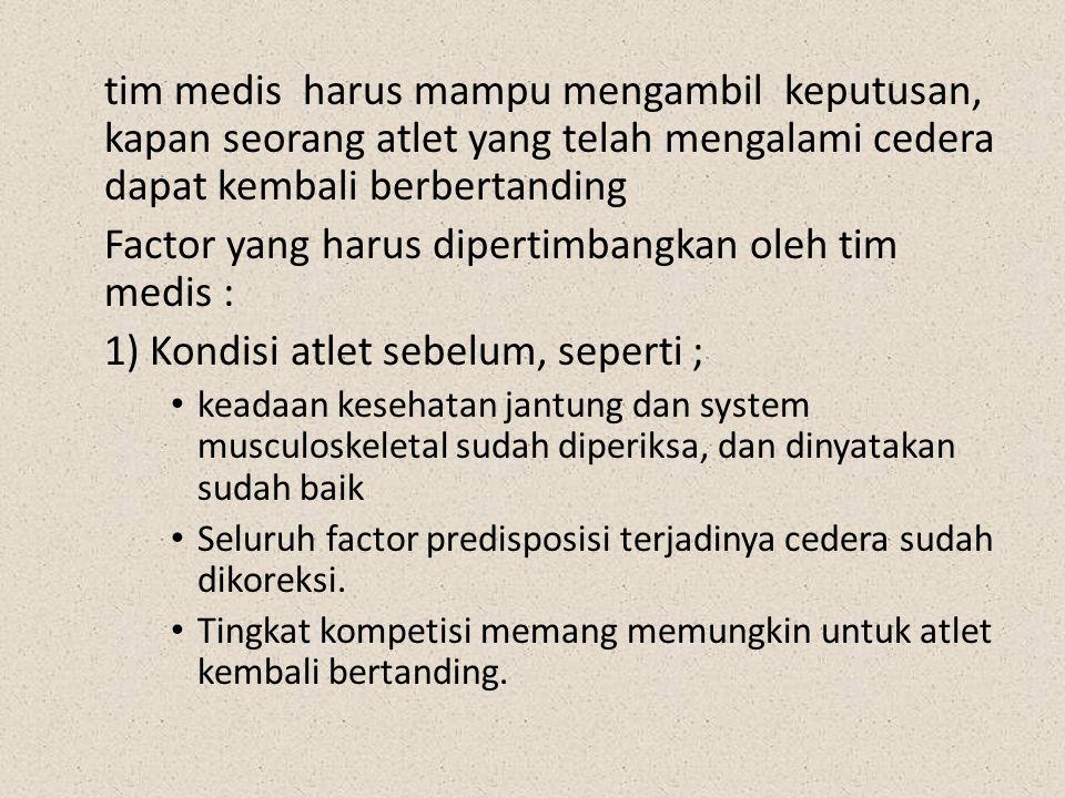 Factor yang harus dipertimbangkan oleh tim medis :