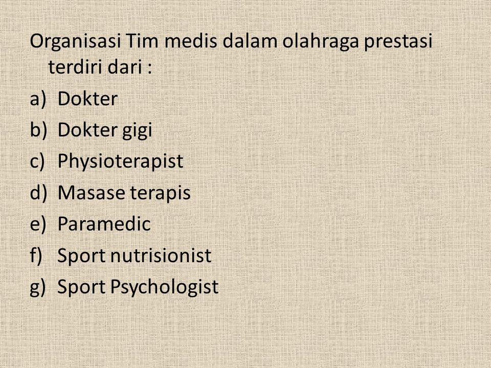 Organisasi Tim medis dalam olahraga prestasi terdiri dari :