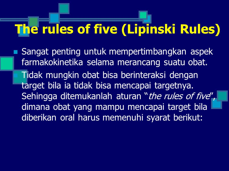 The rules of five (Lipinski Rules)