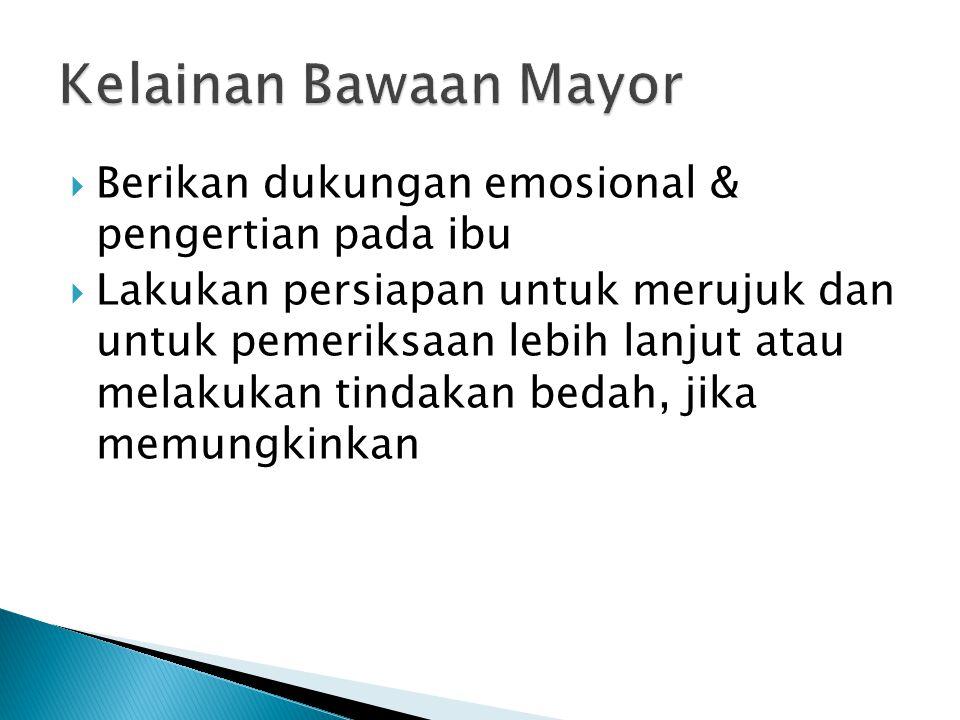 Kelainan Bawaan Mayor Berikan dukungan emosional & pengertian pada ibu