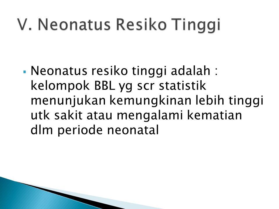 V. Neonatus Resiko Tinggi