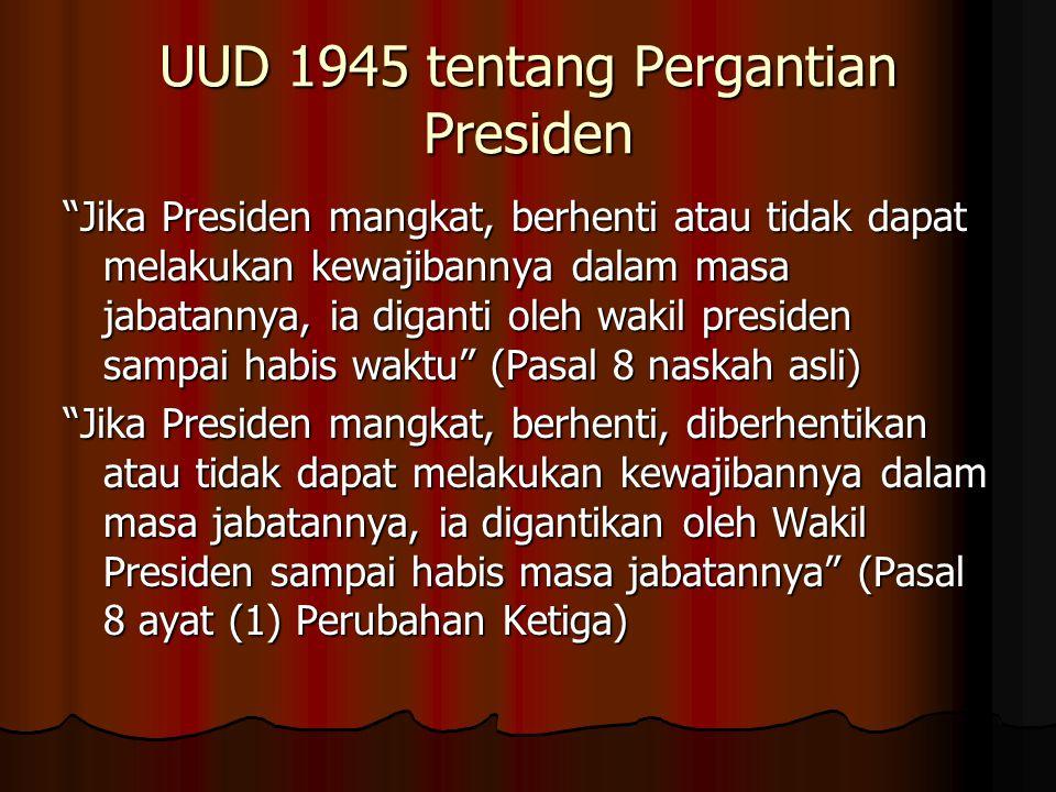 UUD 1945 tentang Pergantian Presiden