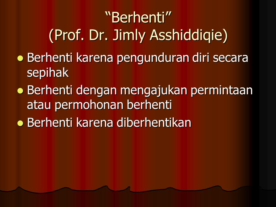 Berhenti (Prof. Dr. Jimly Asshiddiqie)
