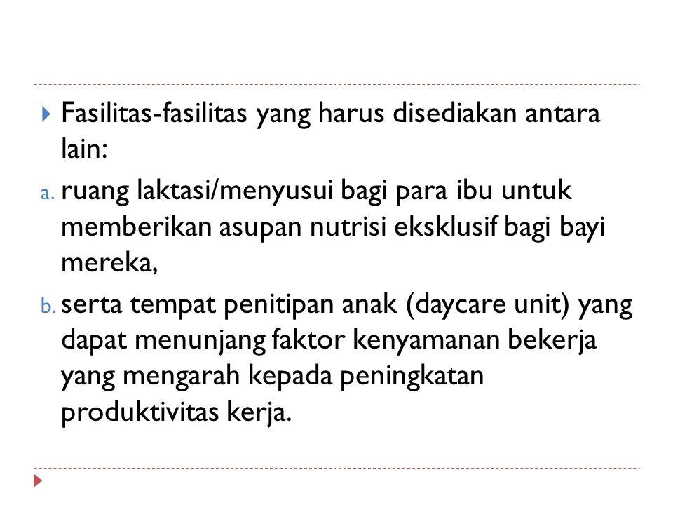 Fasilitas-fasilitas yang harus disediakan antara lain: