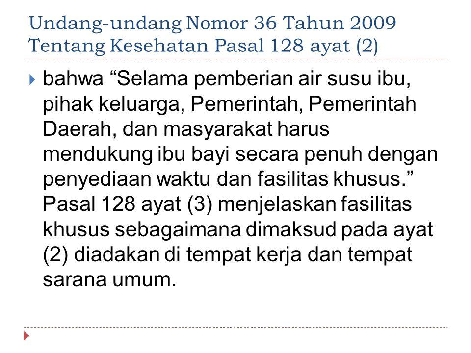 Undang-undang Nomor 36 Tahun 2009 Tentang Kesehatan Pasal 128 ayat (2)