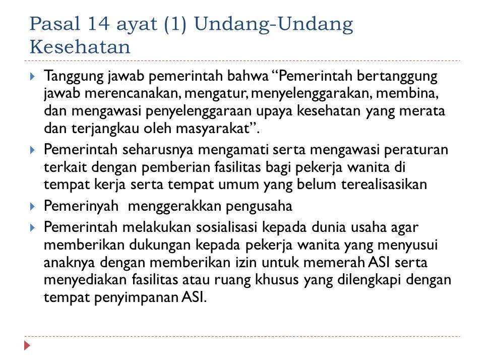 Pasal 14 ayat (1) Undang-Undang Kesehatan