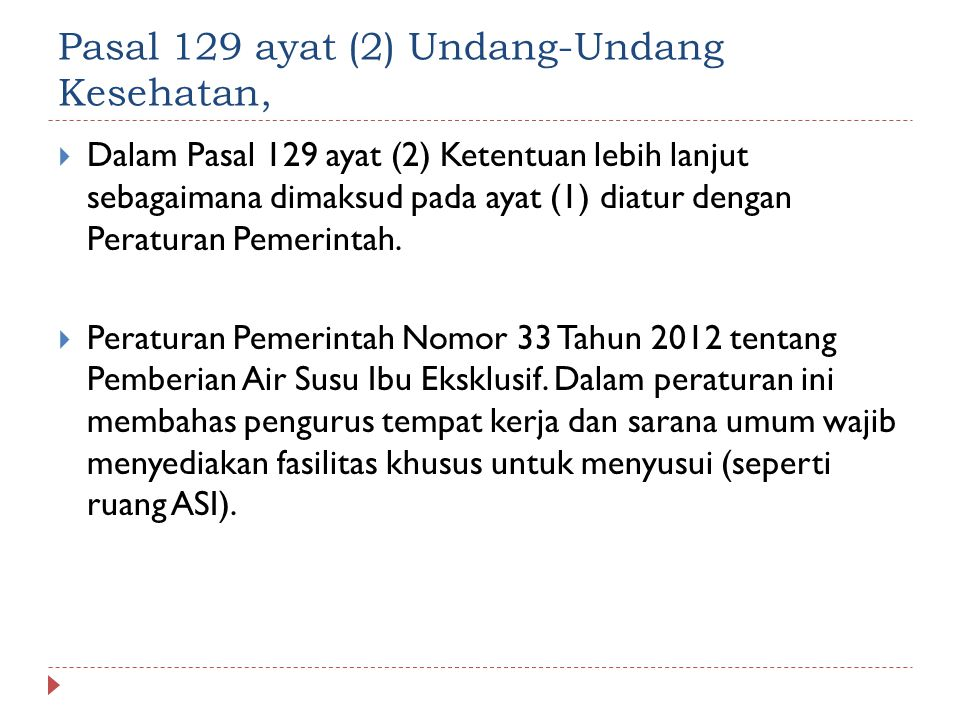 Pasal 129 ayat (2) Undang-Undang Kesehatan,