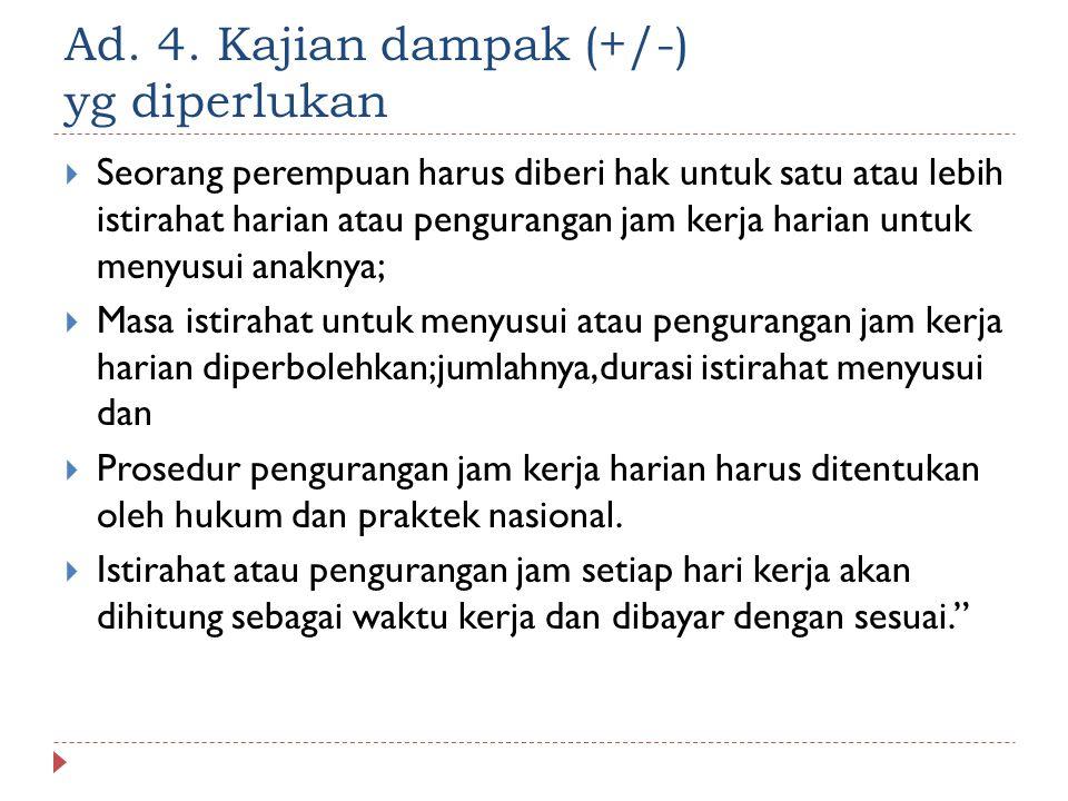 Ad. 4. Kajian dampak (+/-) yg diperlukan