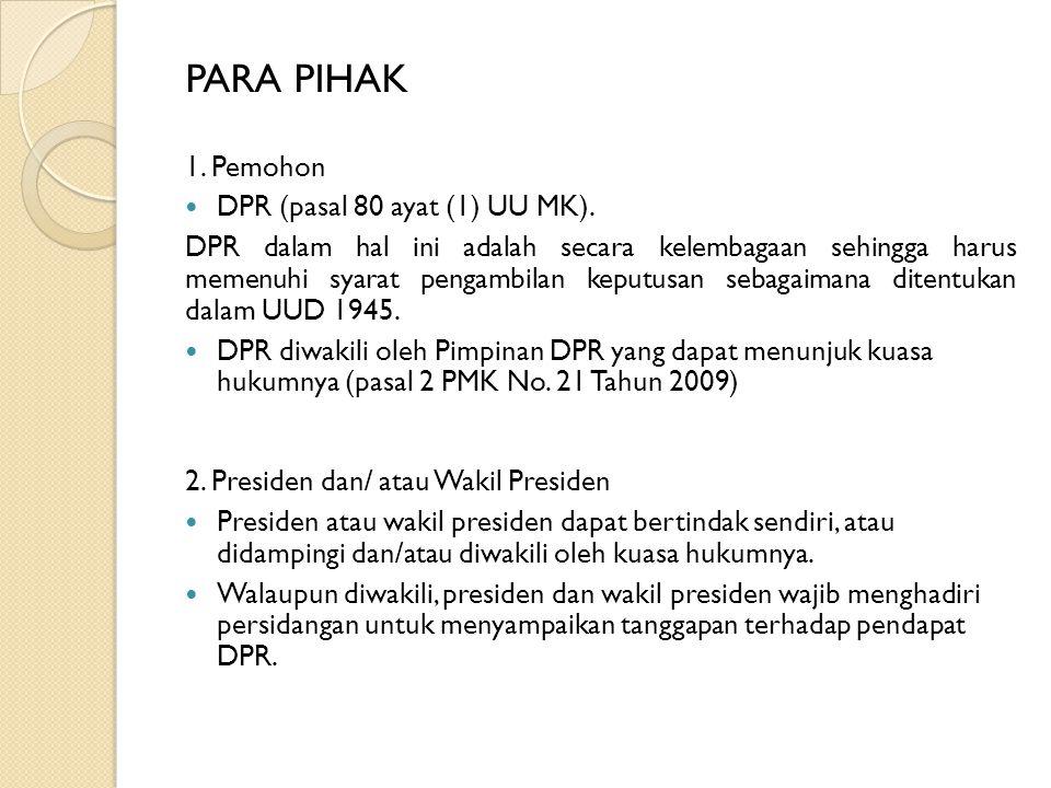 PARA PIHAK 1. Pemohon DPR (pasal 80 ayat (1) UU MK).