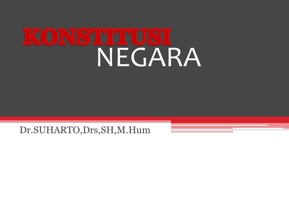 KONSTITUSI NEGARA Dr.SUHARTO,Drs,SH,M.Hum