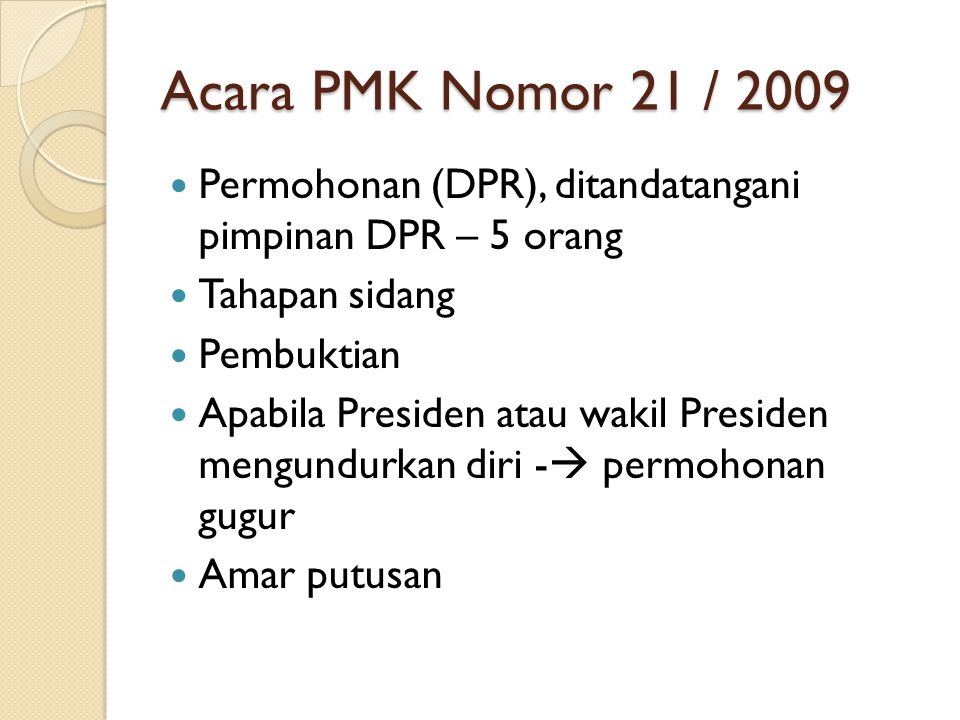 Acara PMK Nomor 21 / 2009 Permohonan (DPR), ditandatangani pimpinan DPR – 5 orang. Tahapan sidang.