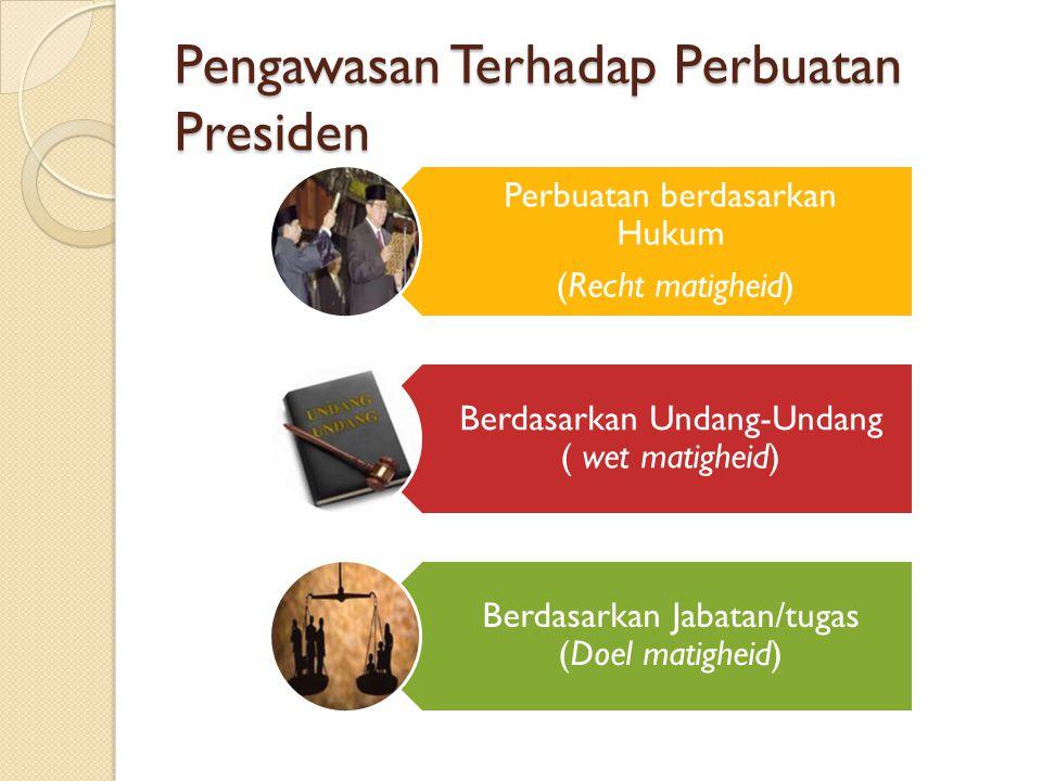Pengawasan Terhadap Perbuatan Presiden