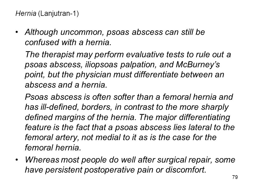 Although uncommon, psoas abscess can still be confused with a hernia.