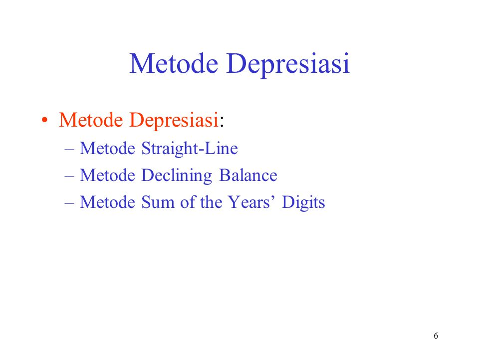 Metode Depresiasi Metode Depresiasi: Metode Straight-Line