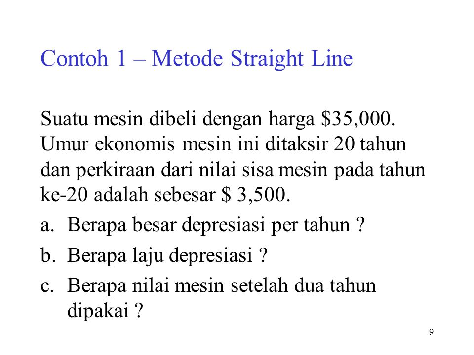 Contoh 1 – Metode Straight Line