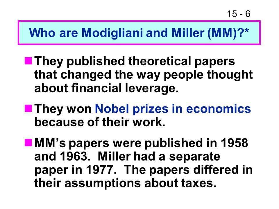Who are Modigliani and Miller (MM) *
