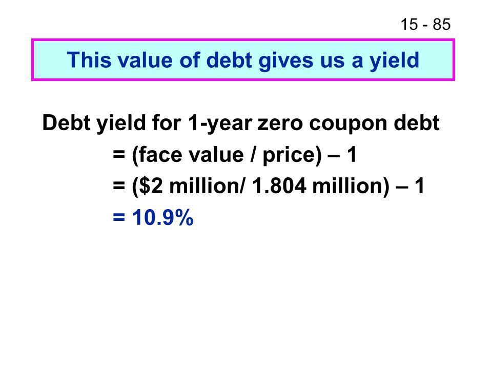 This value of debt gives us a yield