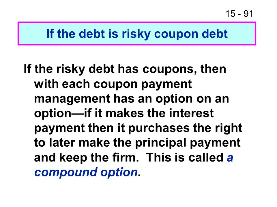 If the debt is risky coupon debt